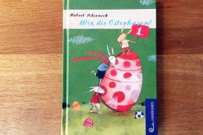 Wir die Osterhasen. Das Kinderbuch zu Ostern