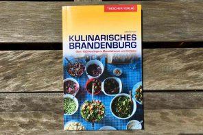 Kulinarisches Brandenburg. Lass deine Stullen zu Hause.