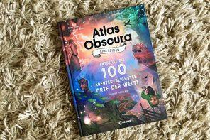 Atlas Obscura für Kids. Entdecke die 100 abenteuerlichsten Orte der Welt.